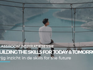 Inspiratiesessies – Building the skills for today and tomorrow