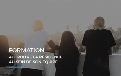 Formation – Accroître la résilience au sein de son équipe