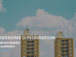 Sessions d'inspiration – Brain based learning