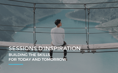 Sessions d'inspiration – Building the skills for today & tomorrow