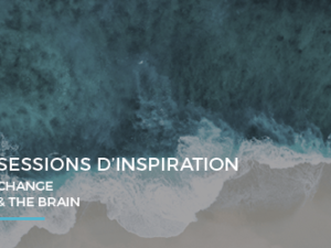 Sessions d'inspiration – Change & the brain