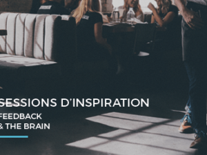 Sessions d'inspiration – Feedback & the brain