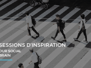 Sessions d'inspiration – Our social brain